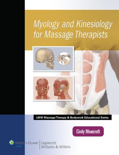Myology and Kinesiology for Massage Therapists 9781582558011