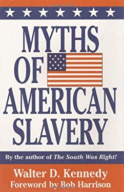 Myths of American Slavery 9781589800472