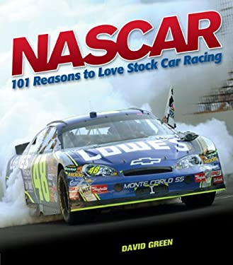 NASCAR: 101 Reasons to Love Stock Car Racing 9781584797333