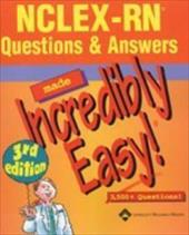 NCLEX-RN(R) Questions & Answers Made Incredibly Easy!