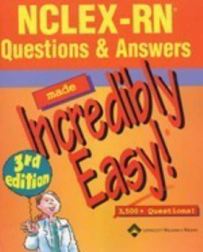 NCLEX-RN(R) Questions & Answers Made Incredibly Easy! 9781582554501