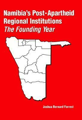 Namibia's Post-Apartheid Regional Institutions: The Founding Year