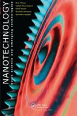 Nanotechnology: Basic Science and Emerging Technologies 9781584883395