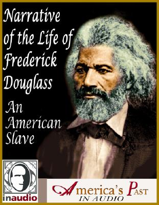 Narrative of the Life of Frederick Douglass: An American Slave, Written by Himself 9781584722922