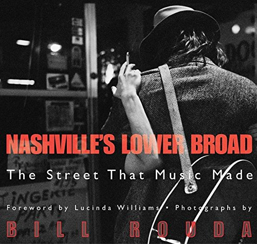 Nashville's Lower Broad: The Street That Music Made 9781588340948
