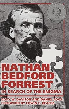 Nathan Bedford Forrest: In Search of the Enigma 9781589804159