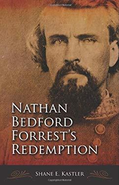 Nathan Bedford Forrest's Redemption 9781589808348