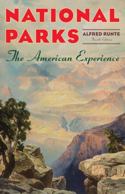 National Parks: The American Experience 9781589794757