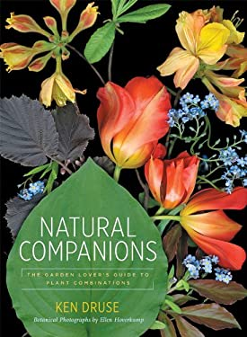Natural Companions: The Garden Lover's Guide to Plant Combinations 9781584799016
