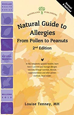 Natural Guide to Allergies (2nd Edition): From Pollen to Peanuts 9781580542142