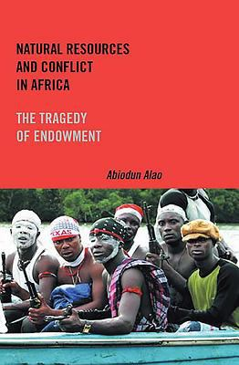 Natural Resources and Conflict in Africa: The Tragedy of Endowment 9781580462679
