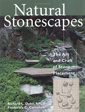 Natural Stonescapes: The Art and Craft of Stone Placement 9781580170925