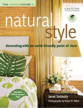 Natural Style: Decorating with an Earth-Friendly Point of View 9781580114110
