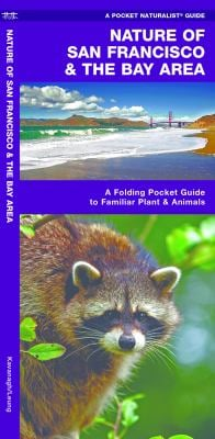 Nature of San Francisco & the Bay Area: An Introduction to Familiar Plants & Animals 9781583553145