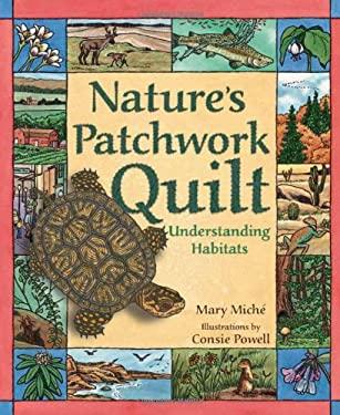 Nature's Patchwork Quilt: Understanding Habitats 9781584691693