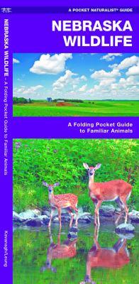 Nebraska Wildlife: An Introduction to Familiar Species 9781583556948