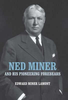 Ned Miner and His Pioneering Forebears 9781580463843