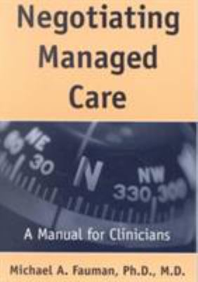 Negotiating Managed Care: A Manual for Clinicians 9781585620425