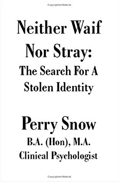 Neither Waif Nor Stray: The Search for a Stolen Identity 9781581127584
