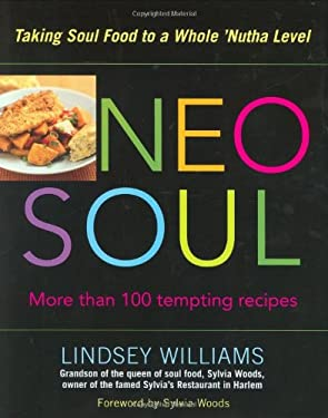 Neo Soul: Taking Soul Food to a Whole 'Nutha Level 9781583331941