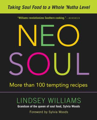 Neo Soul: Taking Soul Food to a Whole 'Nutha Level 9781583332719