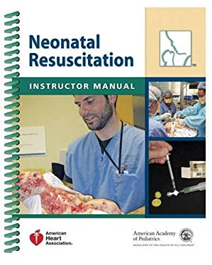 Neonatal Resuscitation Instructor Manual 9781581105018
