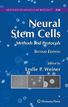 Neural Stem Cells: Methods and Protocols 9781588298461