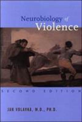 Neurobiology of Violence 9781585620814