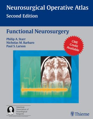 Neurosurgical Operative Atlas: Functional Neurosurgery 9781588903990