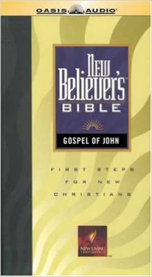 New Believer's Bible Gospel of John-NLT 9781589269118