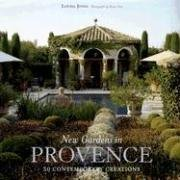 New Gardens in Provence: 30 Contemporary Creations 9781584795452