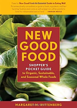 New Good Food: Shopper's Pocket Guide to Organic, Sustainable, and Seasonal Whole Foods 9781580088930