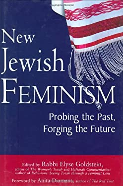 New Jewish Feminism: Probing the Past, Forging the Future 9781580233590