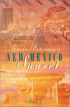 New Mexico Sunset: Generations Are Sustained by Faith and Love in Four Complete Novels 9781586601393