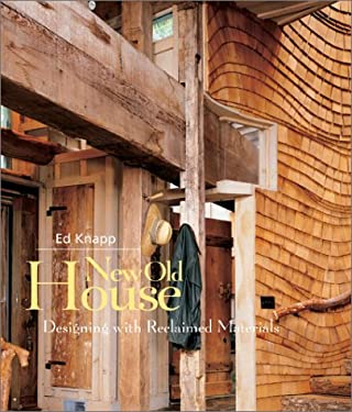 New Old House: Designing with Reclaimed Materials 9781586850494
