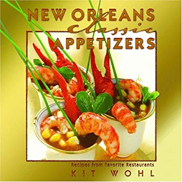 New Orleans Classic Appetizers: Recipes from Favorite Restaurants 9781589806122