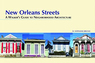 New Orleans Streets: A Walker's Guide to Neighborhood Architecture 9781589808744