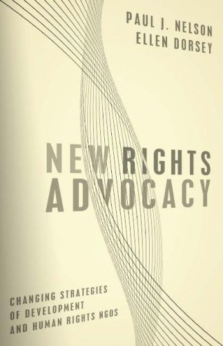 New Rights Advocacy: Changing Strategies of Development and Human Rights NGOs 9781589012042