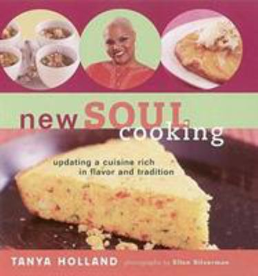 New Soul Cooking: Updating a Cuisine Rich in Flavor and Tradition 9781584792895