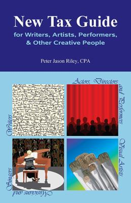 New Tax Guide for Writers, Artists, Performers & Other Creative People 9781585103454