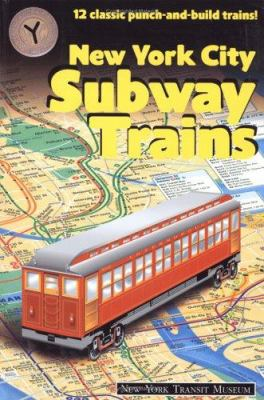 New York City Subway Trains: 12 Classic Punch-And-Build Trains 9781586853242