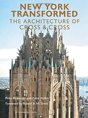 New York Transformed: The Architecture of Cross and Cross 9781580933803