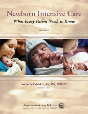 Newborn Intensive Care: What Every Parent Needs to Know 9781581103076