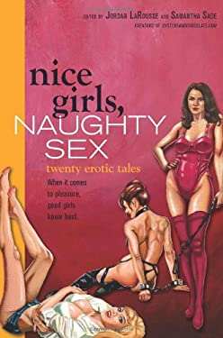 Nice Girls, Naughty Sex: Twenty Erotic Tales 9781580053433