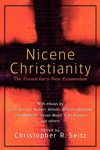 Nicene Christianity: The Future for a New Ecumenism 9781587430213