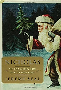 Nicholas: The Epic Journey from Saint to Santa Claus 9781582344195