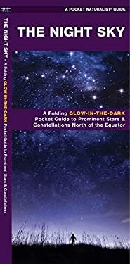 The Night Sky: A Glow-In-The-Dark Guide to Prominent Stars & Constellations North of the Equator 9781583550878