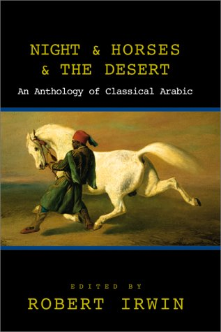 Night and Horses and the Desert: An Anthology of Classical Arabic Literature 9781585670642