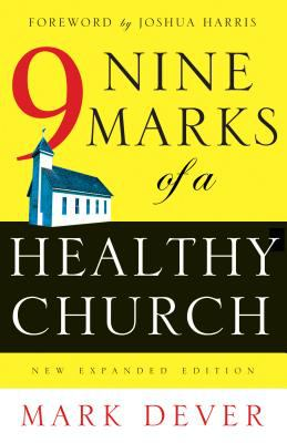Nine Marks of a Healthy Church 9781581346312