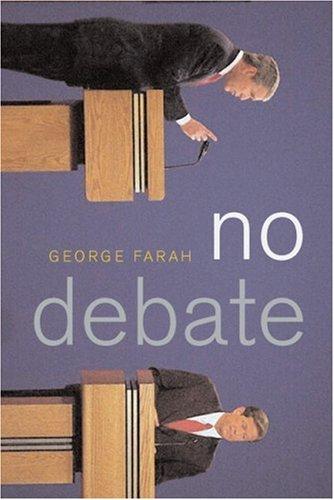 No Debate: How the Republican and Democratic Parties Secretly Control the Presidential Debates 9781583226308